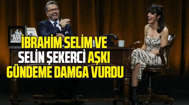 İbrahim Selim ile Selin Şekerci aşkı ortaya çıktı! Herkes bunu konuşuyor