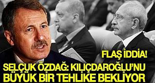 Selçuk Özdağ'dan flaş iddia: Kemal Kılıçdaroğlu'nu büyük bir tehlike bekliyor